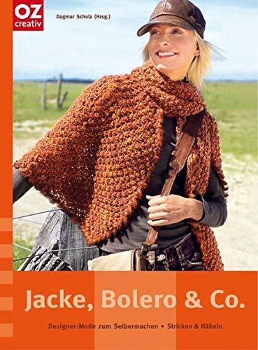 Jacke, Bolero & Co: Designer-Mode zum Selbermachen - Stricken & Häkeln